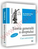 Teoria generala a dreptului - Curs universitar - Editie revazuta si actualizata - Costica Voicu