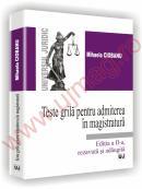 Teste grila pentru admiterea in magistratura - Editia a II-a, revazuta si adaugita - Mihaela Ciobanu