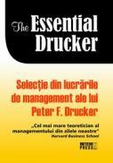 The essential Drucker. Selectie din lucrarile de management ale lui Peter F.Drucker -  Peter F. Drucker