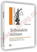 Tribunalele militare - Un secol si jumatate de jurisprudenta - Petrache Zidaru