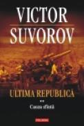 Ultima republica. Vol. II: Cauza sfinta - Victor Suvorov