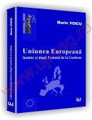 Uniunea europeana inainte si dupa tratatul de la Lisabona - Marin Voicu