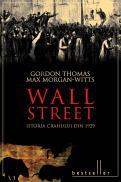 Wall street. Istoria crahului din 1929 - Gordon Thomas, Max Morgan-Witts