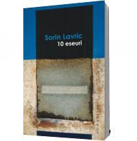 10 eseuri - Sorin Lavric