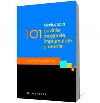 101 cuvinte mostenite, imprumutate si create - Marius Sala