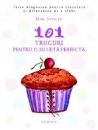 101 trucuri pentru o silueta perfecta - Mimi Spencer