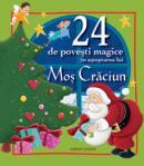 24 de povesti magice in asteptarea lui Mos Craciun  -