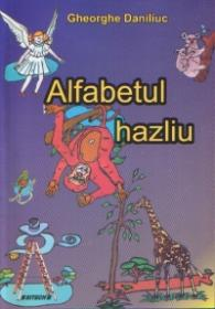 Alfabetul hazliu - Gheorghe Daniliuc