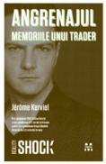 Angrenajul - Memoriile unui trader - Jerome Kerviel