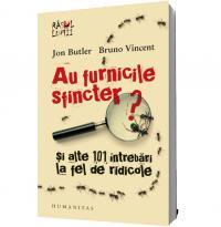 Au furnicile sfincter? - Jon Butler Bruno Vincent