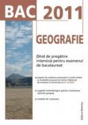 BAC 2011 Geografie: Ghid de pregatire intensiva pentru examenul de bacalaureat - Mioara Popica, Steluta Dan (coord.)