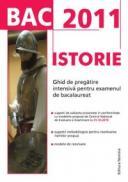 BAC 2011 Istorie: Ghid de pregatire intensiva pentru examenul de bacalaureat - Liviu Lazar (coord.)