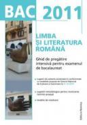 BAC 2011 Limba si literatura romana: Ghid de pregatire intensiva pentru examenul de bacalaureat - Monica Ardeleanu (coord.)