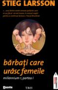 Barbati care urasc femeile. Millennium 1. Partea 1 - Stieg Larsson