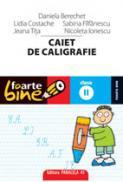 CAIET DE CALIGRAFIE. CLASA A II-A - FILFANESCU, Sabina ; COSTACHE, Lidia ; BERECHET, Daniela ; TITA, Jeana ; IONESCU, Nicoleta