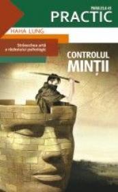 CONTROLUL MINTII - Stravechea arta a razboiului psihologic - LUNG, Ha Ha
