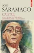 Caietul. Texte scrise pentru blog: septembrie 2008 - martie 2009 - Jose Saramago