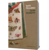 Cartea intrebarilor - Ioana Parvulescu