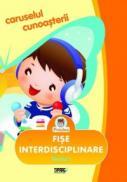 Caruselul cunoasterii. Fise interdisciplinare. Nivelul 1 - Nora Teodorescu, Daniela Epure, Mirela Medre, Elisabeta Roman