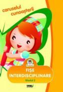 Caruselul cunoasterii. Fise interdisciplinare. Nivelul 2 - Ana Ivan, Ana-Mary Cioc, Liliana Ardeleanu, Corina Postelnicescu