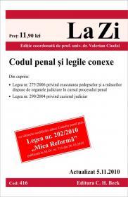 Codul penal si legile conexe (actualizat la 5.11.2010). Cod 416 - Editie coordonata de prof. univ. dr. Valerian Cioclei
