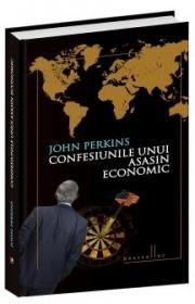 Confesiunile unui asasin economic. Editie de lux - John Perkins