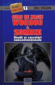 Curs de magie Woodoo si Zombie. Studii si cercetari nonconventionale - Emil Strainu