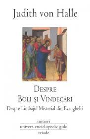 Despre Boli si Vindecari - Judith von Halle