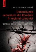 Dimensiunea represiunii din romania in regimul comunist - Nicoleta Ionescu-Gura