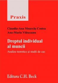 Dreptul individual al muncii. Analize teoretice si studii de caz - Vlasceanu Ana-Maria , Moarcas Costea Claudia-Ana