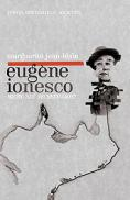 Eugene Ionesco: mistic sau necredincios? - Marguerite Jean-Blain