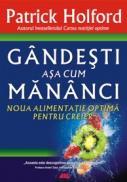 GANDESTI ASA CUM MANANCI - Patrick Holford