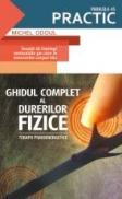 GHIDUL COMPLET AL DURERILOR FIZICE - Terapii psihoenergetice - ODOUL, Michel