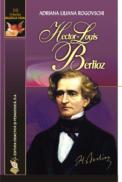 Hector-Louis Berlioz - Adriana Liliana Rogovschi