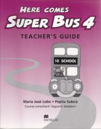 Here comes Super Bus 4 Teacher's Guide - Maria Jose Lobo , Pepita Subira