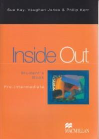 Inside Out Pre Intermediate Student's Book - Philip Kerr , Sue Kay , Vaughan Jones