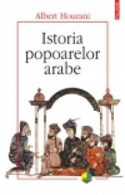 Istoria popoarelor arabe - Albert Hourani