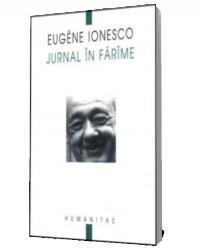 Jurnal in farame - Eugene Ionesco