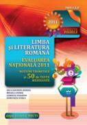 LIMBA SI LITERATURA ROMANA. EVALUAREA NATIONALA 2011. NOTIUNI TEORETICE SI 50 DE TESTE REZOLVATE. CLASA A VIII-A - STOICA, Dumitrita ; PARAIPAN, Luminita ; DOBOS, Mihaela ; ROMAN, Anca Davidoiu