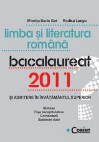Limba si literatura romana. Bacalaureat 2011  - Miorita Baciu-Got, Rodica Lungu