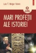 Mari profetii ale istoriei - Luis T. Melgar Valero