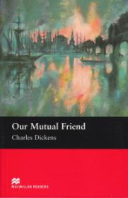Our Mutual Friend Level 6 Upper - Charles Dickens