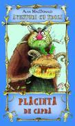 Placinta de capra ( vol.3 din seria Aventuri cu troli ) - Alan MacDonald