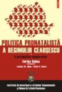 Politica pronatalista a regimului Ceausescu. Vol. I: O perspectiva comparativa - Corina Dobos (Palasan) (coord. ), Luciana M. Jinga, Florin S. Soare