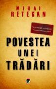 Povestea unei tradari.Spionajul britanic in Romania 1940-1944 - Mihai Retegan