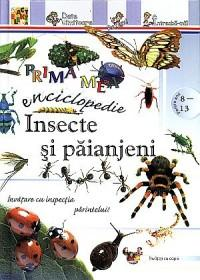Prima mea enciclopedie: Insecte si paianjeni - ***