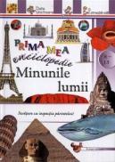Prima mea enciclopedie: Minunile lumii - ***