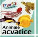 Primele mele cuvinte: Animale acvatice - ***