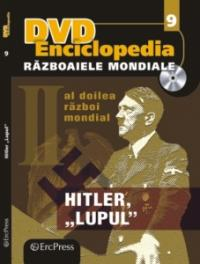 "Razboaiele Mondiale - Hitler ""Lupul"" -"