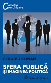Sfera publica si imaginea politica - Coman Claudiu